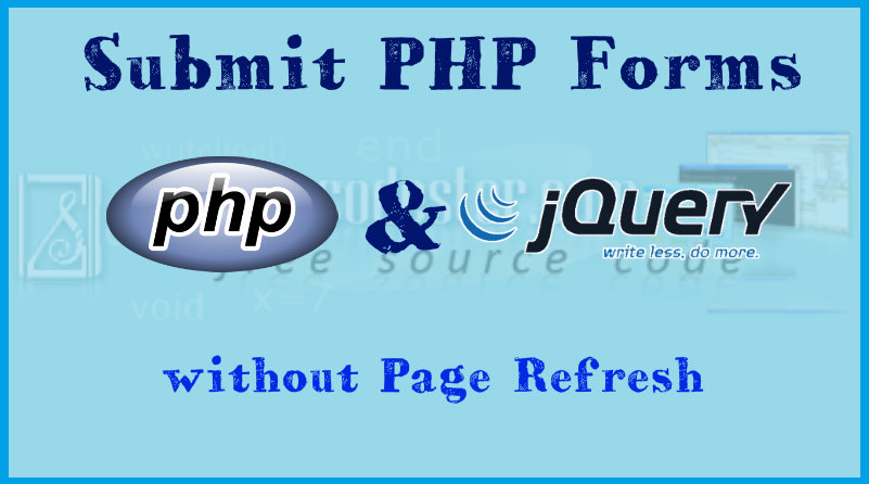 Submit PHP Form without Page Refresh | Free Source Code